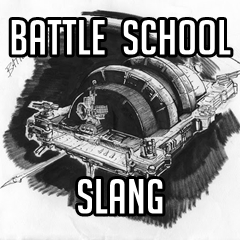Battle School Slang